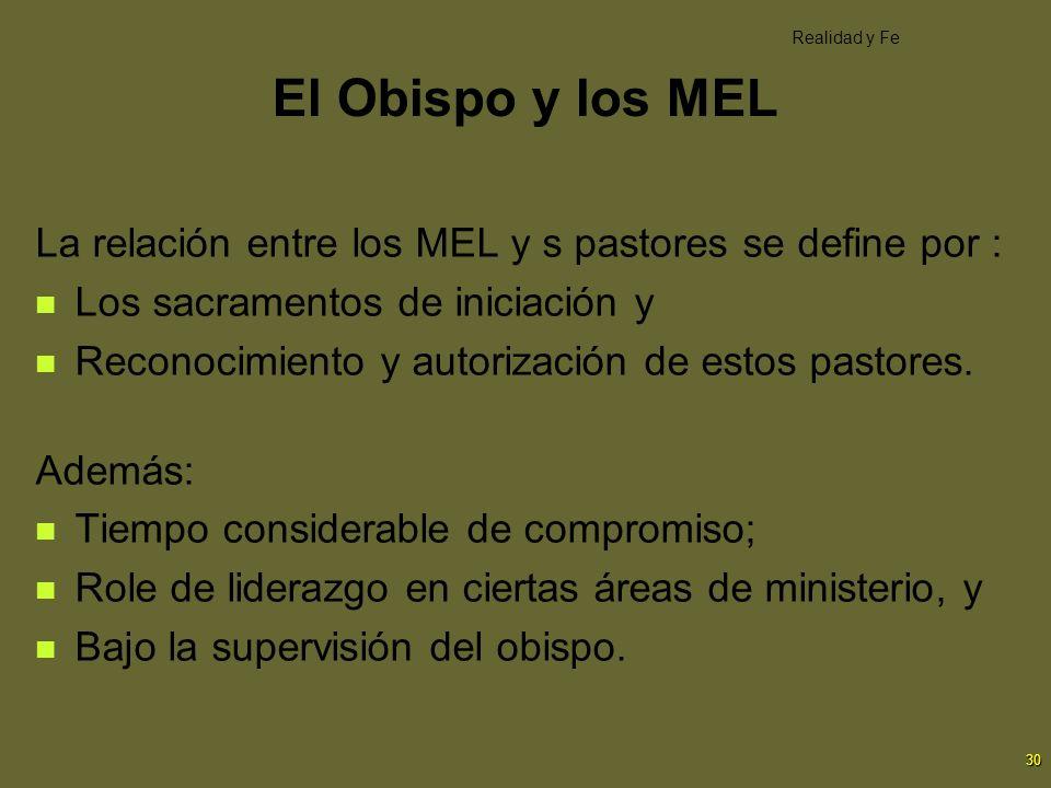 El Obispo y los MEL Realidad y Fe. La relación entre los MEL y s pastores se define por : Los sacramentos de iniciación y.