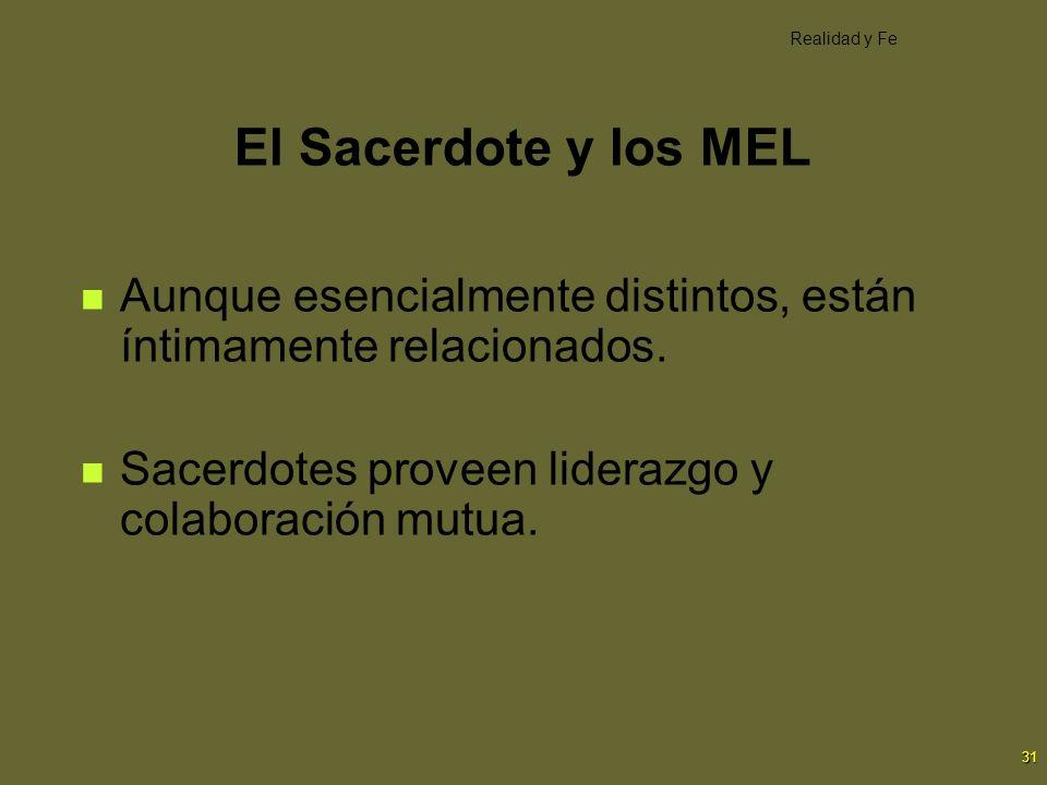 Realidad y Fe El Sacerdote y los MEL. Aunque esencialmente distintos, están íntimamente relacionados.