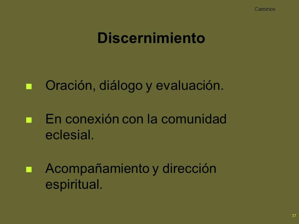 Discernimiento Oración, diálogo y evaluación.