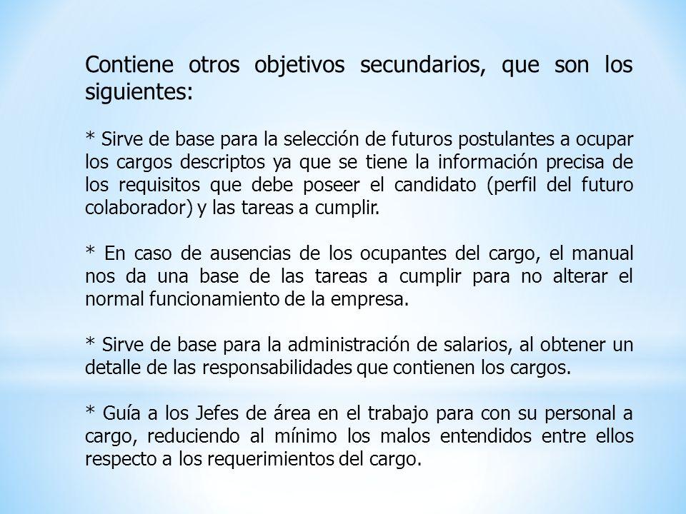 Contiene otros objetivos secundarios, que son los siguientes: