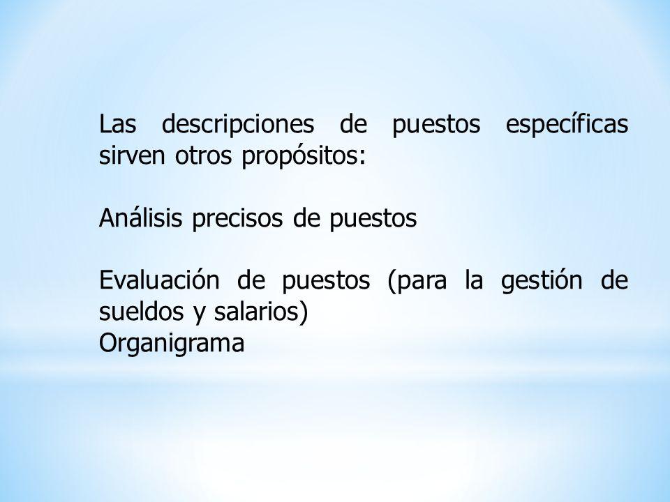 Las descripciones de puestos específicas sirven otros propósitos: