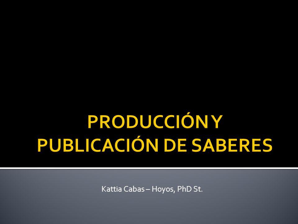 PRODUCCIÓN Y PUBLICACIÓN DE SABERES
