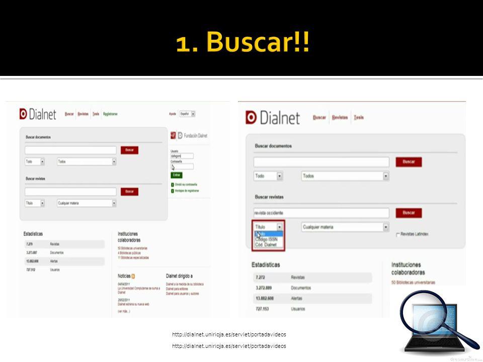1. Buscar!! http://dialnet.unirioja.es/servlet/portadavideos
