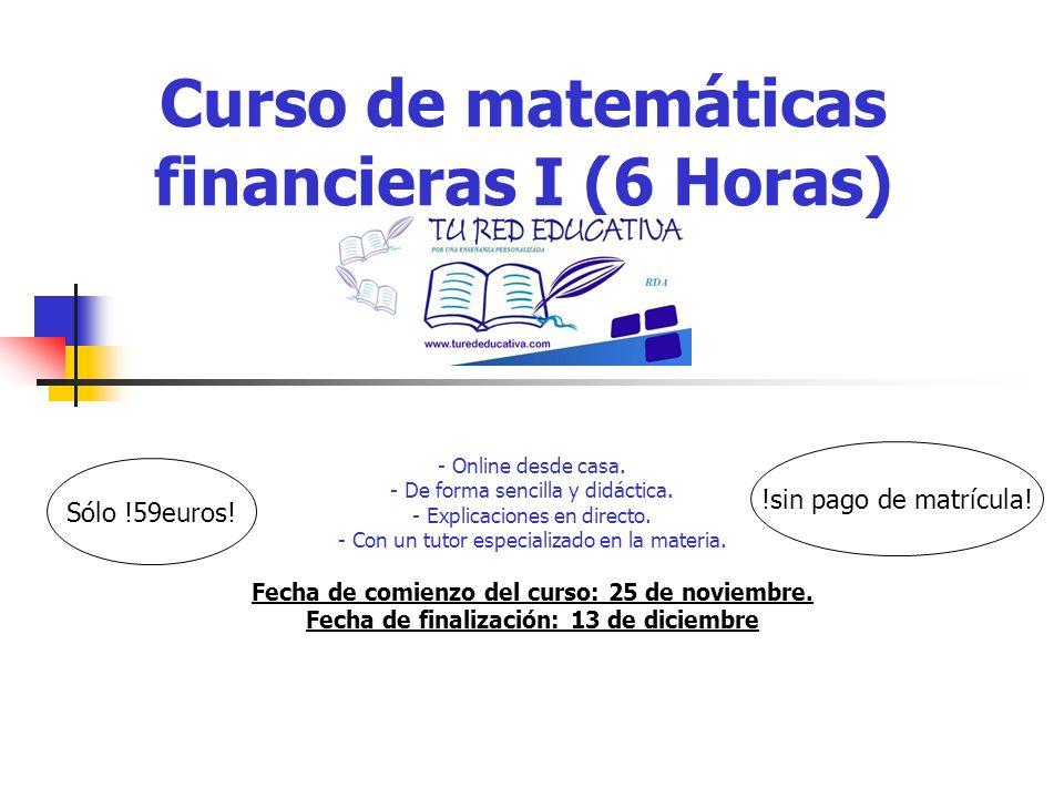 Curso de matemáticas financieras I (6 Horas)