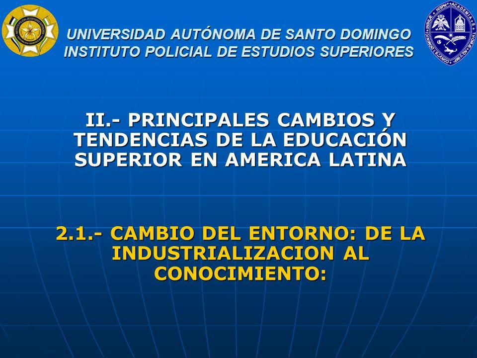 2.1.- CAMBIO DEL ENTORNO: DE LA INDUSTRIALIZACION AL CONOCIMIENTO: