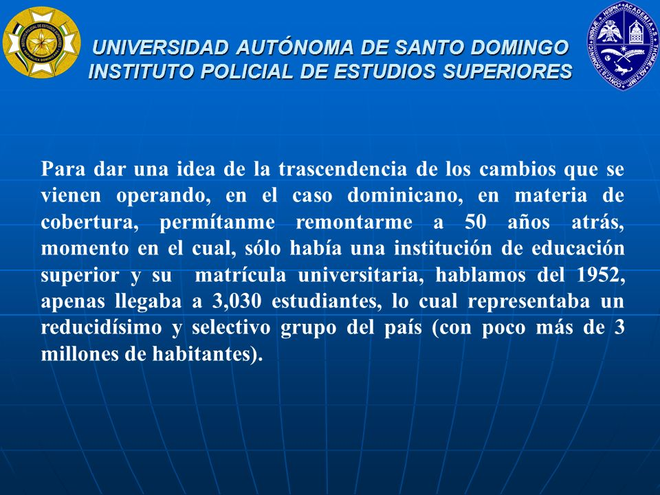 UNIVERSIDAD AUTÓNOMA DE SANTO DOMINGO INSTITUTO POLICIAL DE ESTUDIOS SUPERIORES