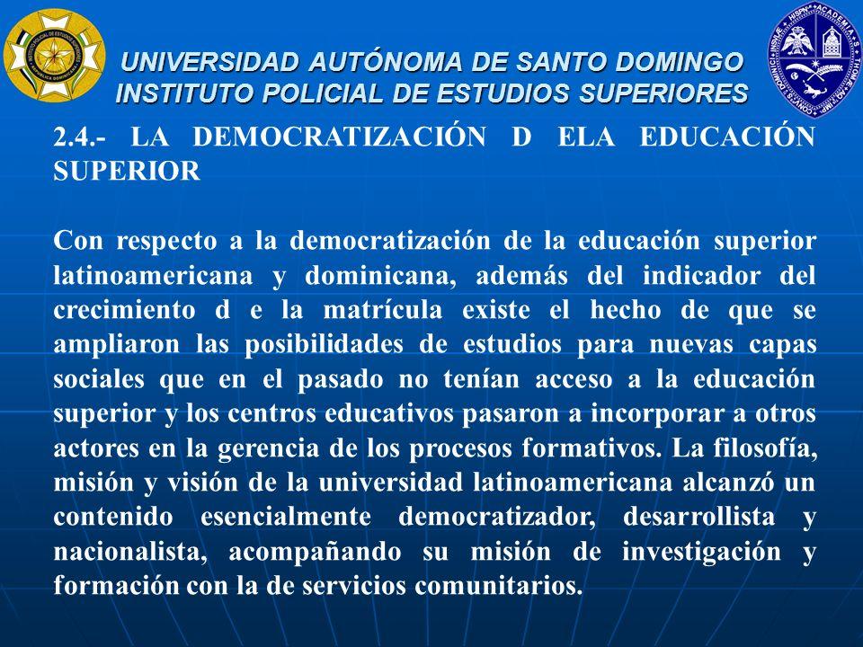 2.4.- LA DEMOCRATIZACIÓN D ELA EDUCACIÓN SUPERIOR