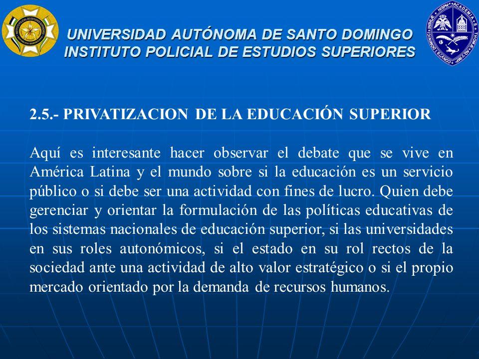 2.5.- PRIVATIZACION DE LA EDUCACIÓN SUPERIOR