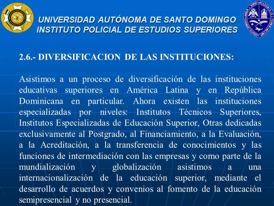 2.6.- DIVERSIFICACION DE LAS INSTITUCIONES: