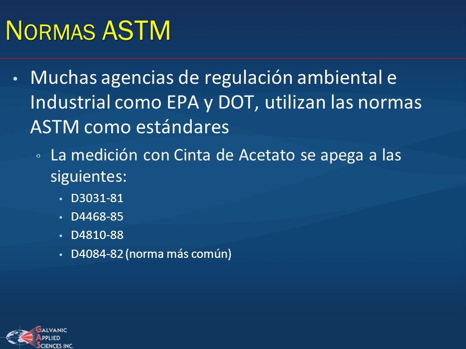 Normas ASTM Muchas agencias de regulación ambiental e Industrial como EPA y DOT, utilizan las normas ASTM como estándares.
