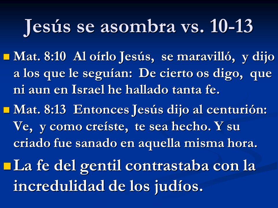Jesús se asombra vs. 10-13