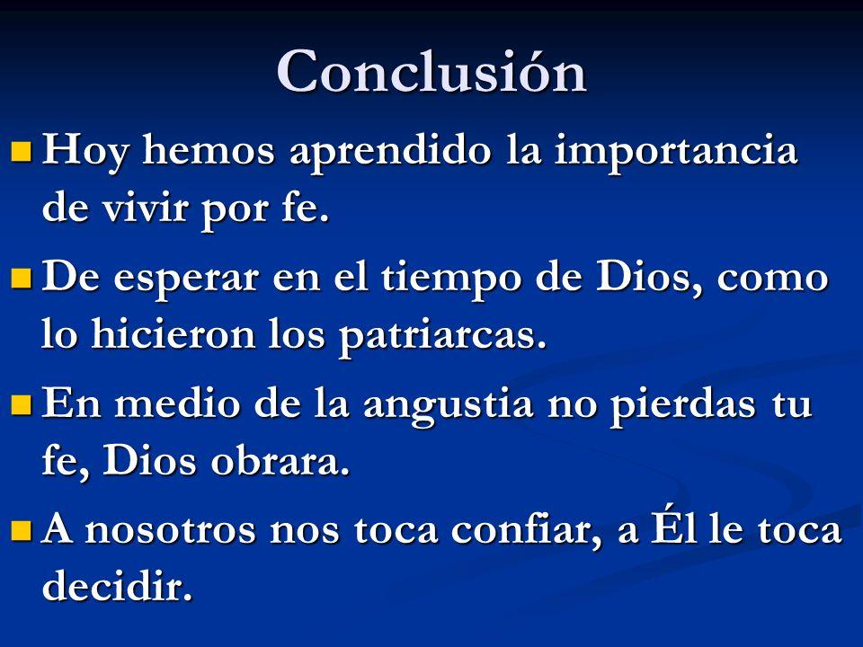 Conclusión Hoy hemos aprendido la importancia de vivir por fe.