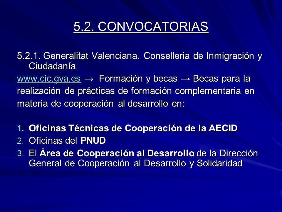 5.2. CONVOCATORIAS 5.2.1. Generalitat Valenciana. Conselleria de Inmigración y Ciudadanía. www.cic.gva.es → Formación y becas → Becas para la.