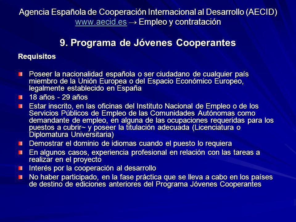 Agencia Española de Cooperación Internacional al Desarrollo (AECID) www.aecid.es → Empleo y contratación 9. Programa de Jóvenes Cooperantes