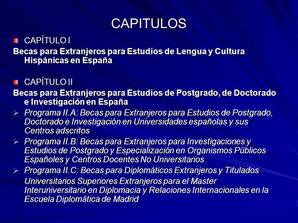 CAPITULOS CAPÍTULO I. Becas para Extranjeros para Estudios de Lengua y Cultura Hispánicas en España.