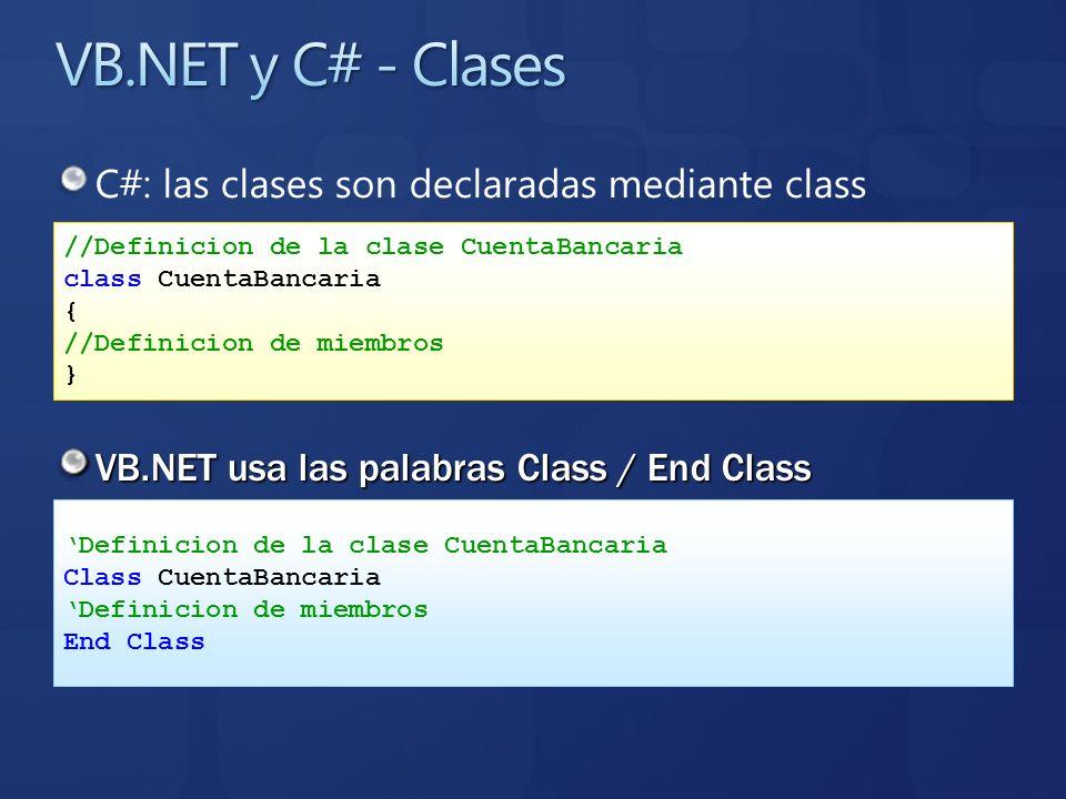 VB.NET y C# - Clases C#: las clases son declaradas mediante class