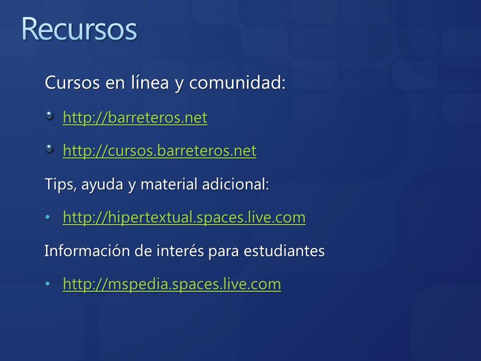 Recursos Cursos en línea y comunidad: http://barreteros.net