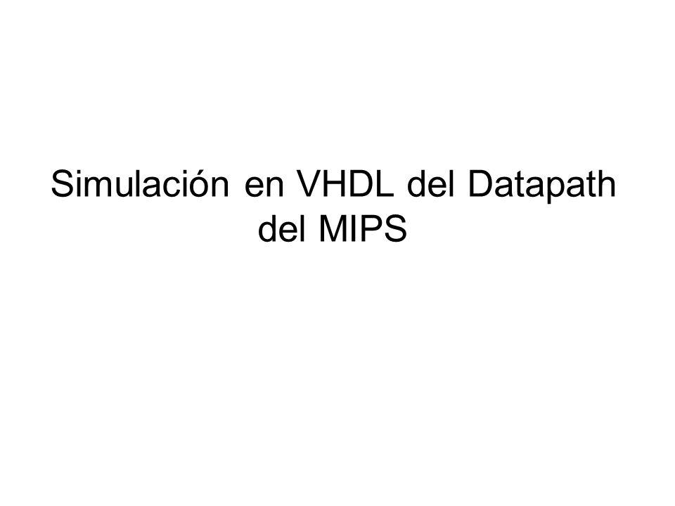Simulación en VHDL del Datapath del MIPS