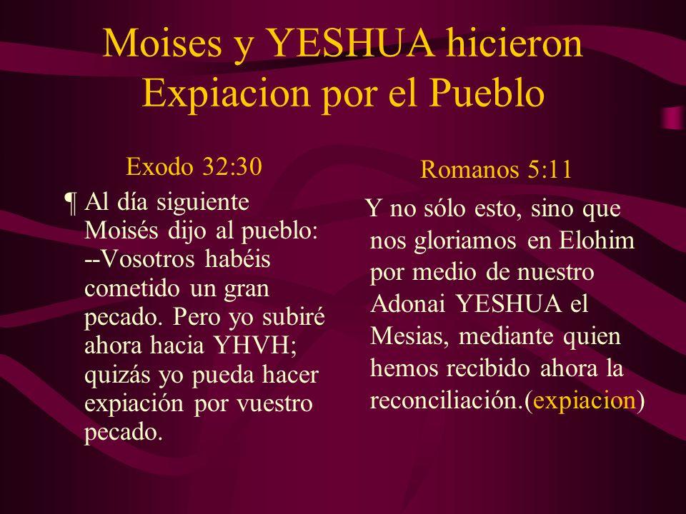 Moises y YESHUA hicieron Expiacion por el Pueblo