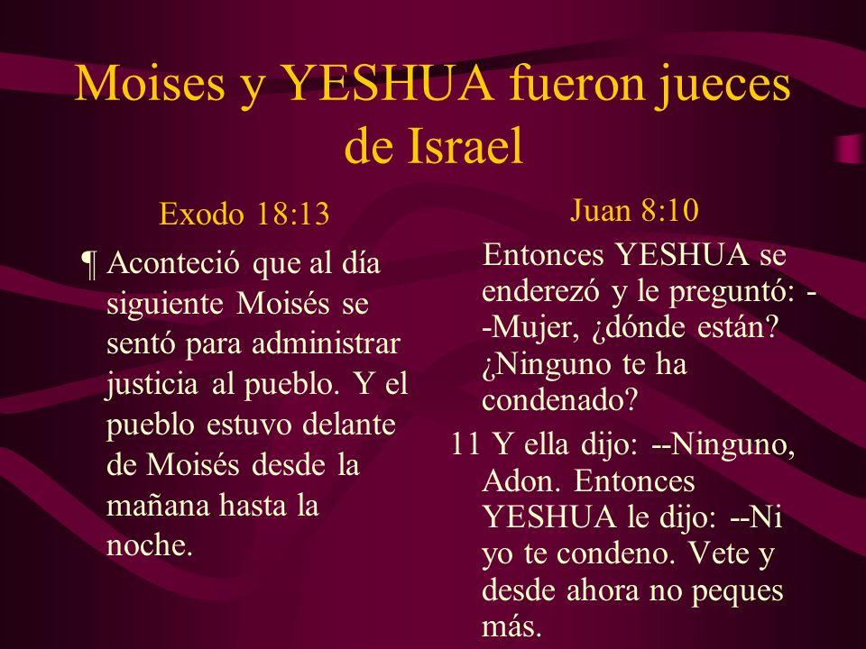 Moises y YESHUA fueron jueces de Israel