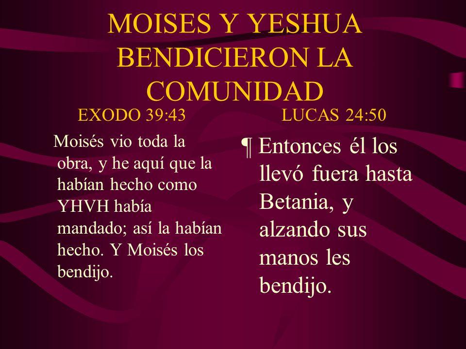 MOISES Y YESHUA BENDICIERON LA COMUNIDAD