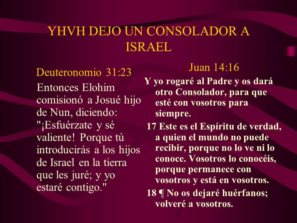 YHVH DEJO UN CONSOLADOR A ISRAEL