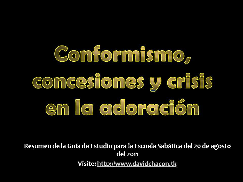 Conformismo, concesiones y crisis en la adoración