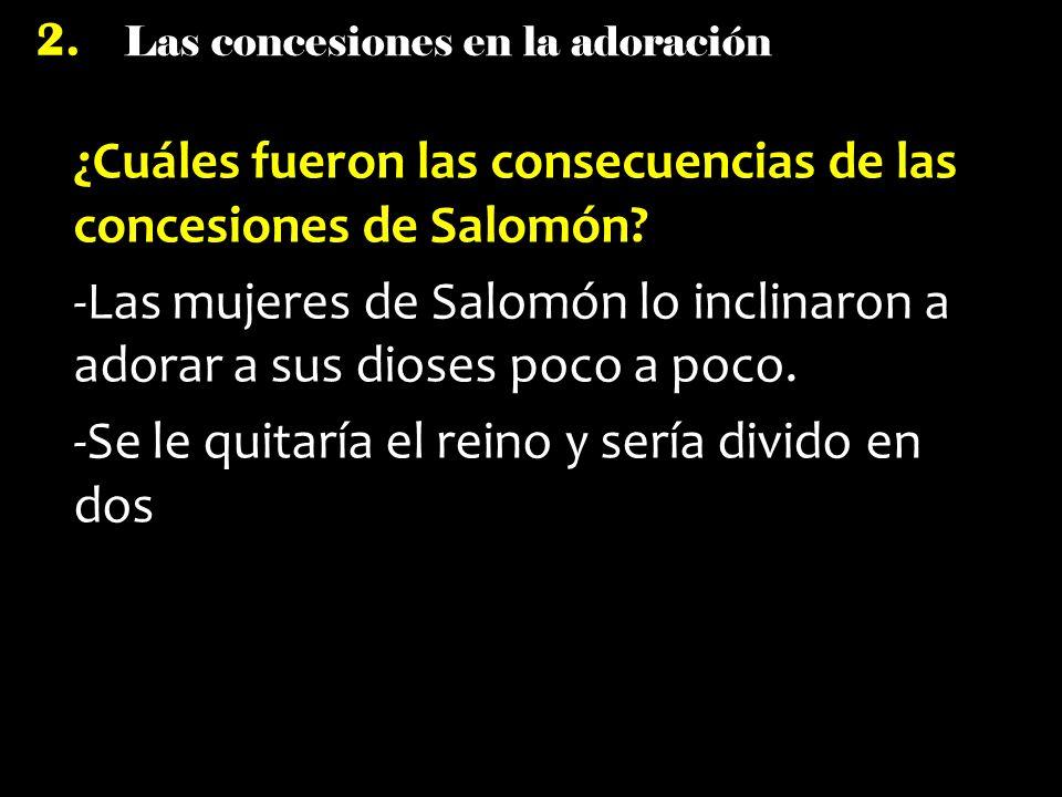 ¿Cuáles fueron las consecuencias de las concesiones de Salomón