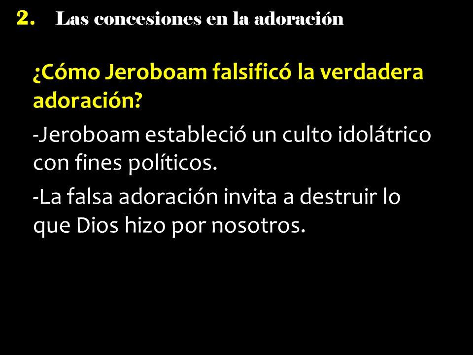 ¿Cómo Jeroboam falsificó la verdadera adoración