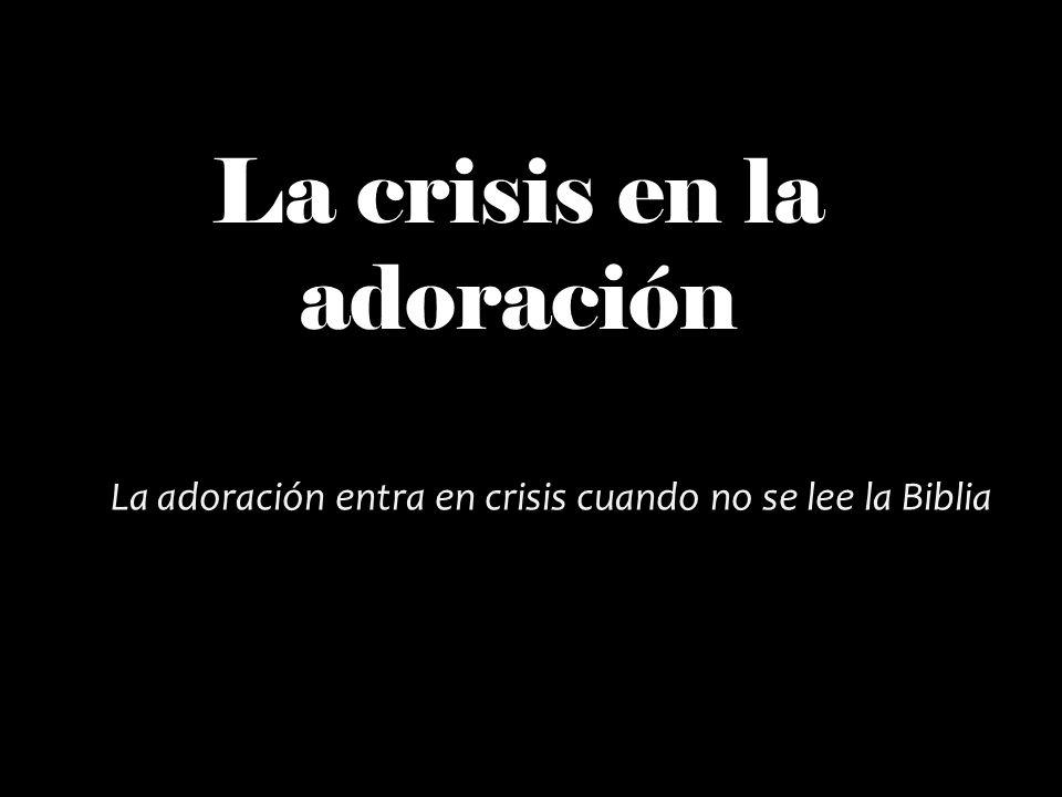La crisis en la adoración