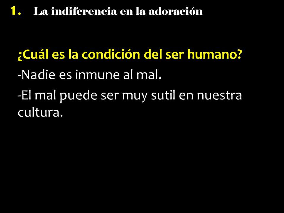 ¿Cuál es la condición del ser humano