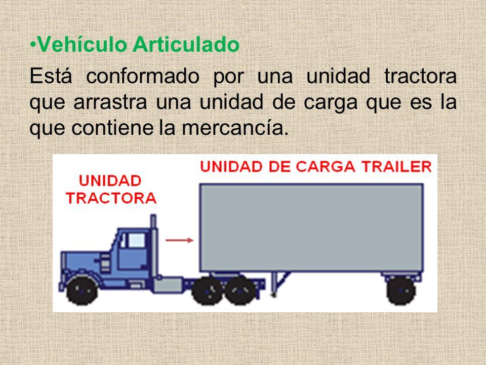 Vehículo ArticuladoEstá conformado por una unidad tractora que arrastra una unidad de carga que es la que contiene la mercancía.