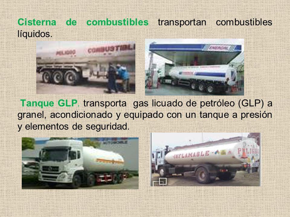 Cisterna de combustibles transportan combustibles líquidos.