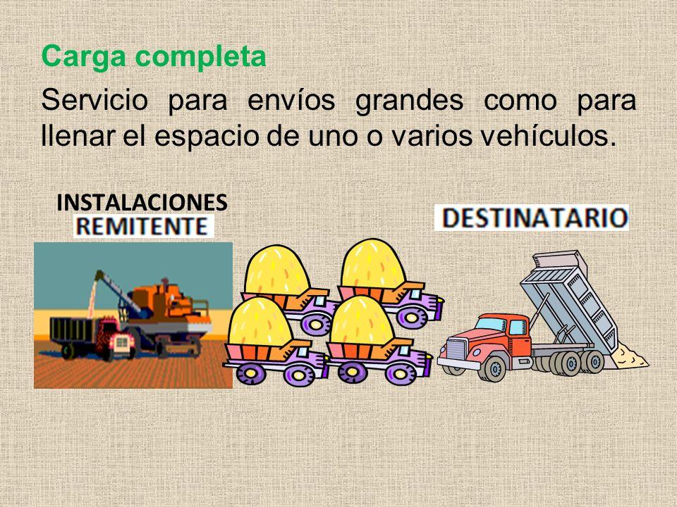 Carga completa Servicio para envíos grandes como para llenar el espacio de uno o varios vehículos.