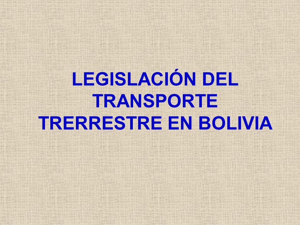 LEGISLACIÓN DEL TRANSPORTE TRERRESTRE EN BOLIVIA