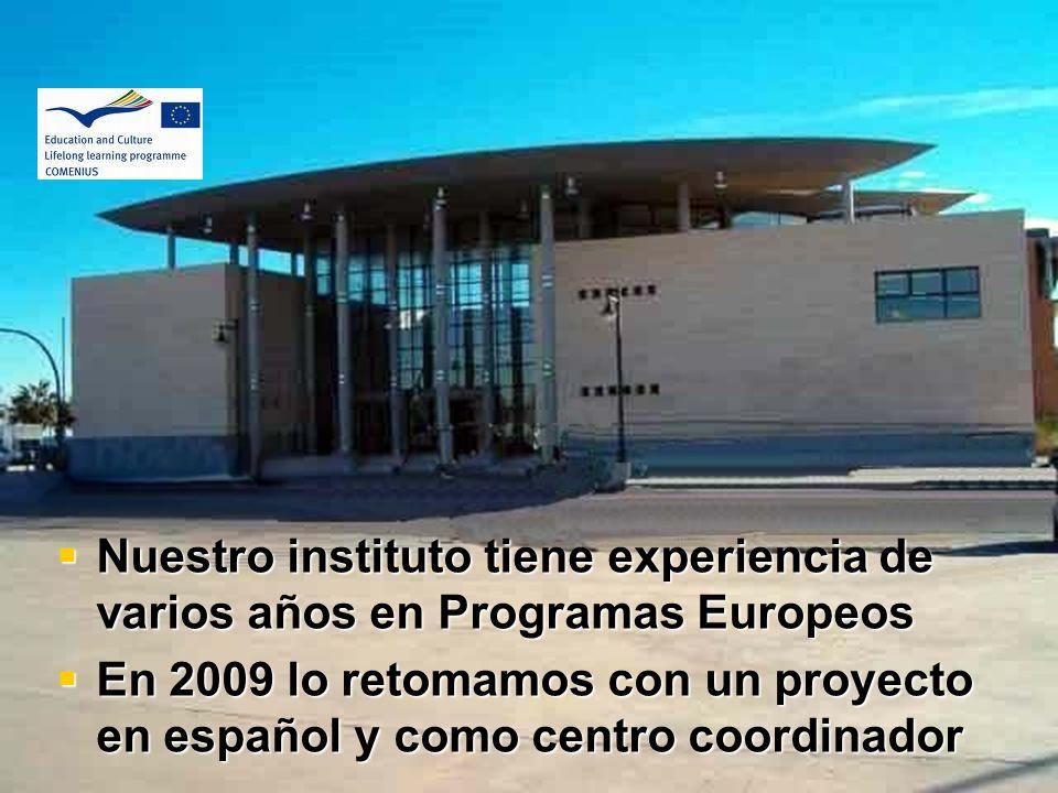 Nuestro instituto tiene experiencia de varios años en Programas Europeos