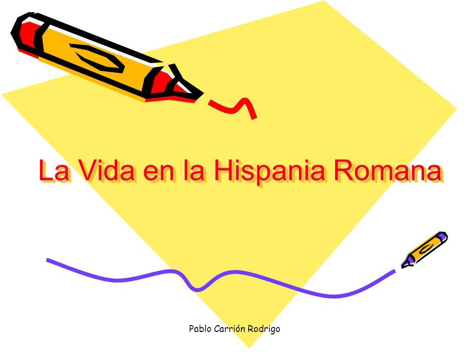 La Vida en la Hispania Romana