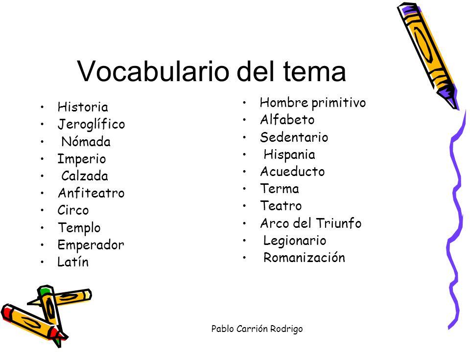 Vocabulario del tema Hombre primitivo Historia Alfabeto Jeroglífico