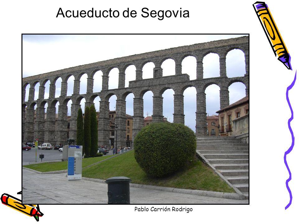 Acueducto de Segovia Pablo Carrión Rodrigo