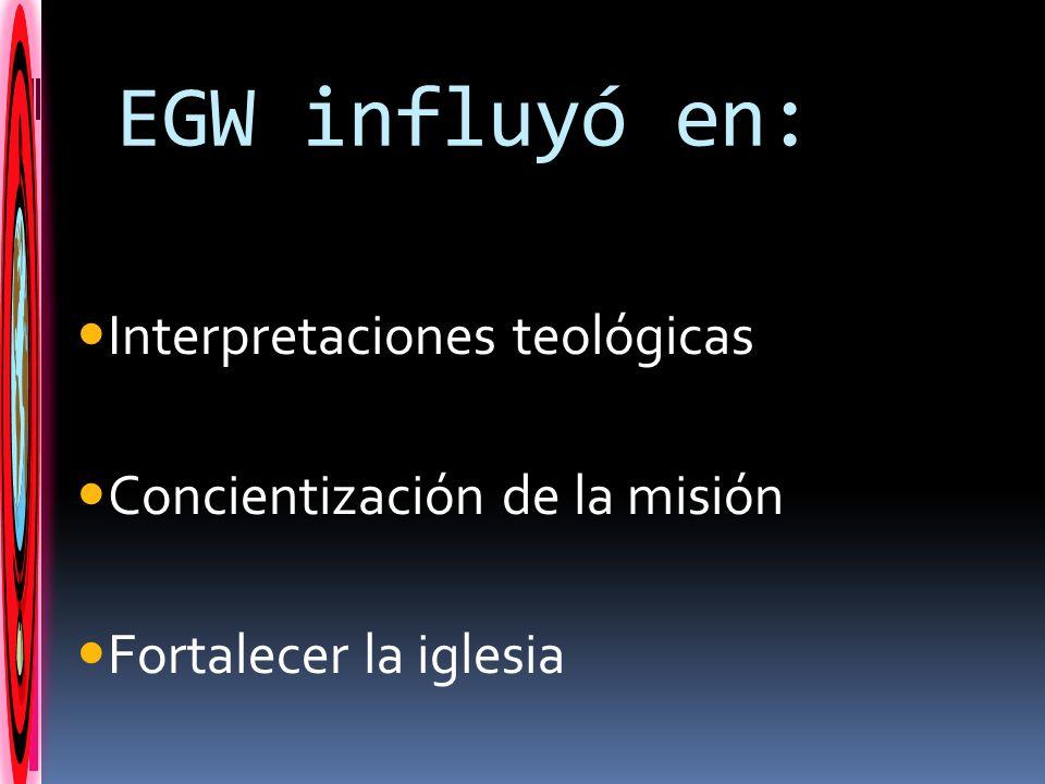EGW influyó en: Interpretaciones teológicas