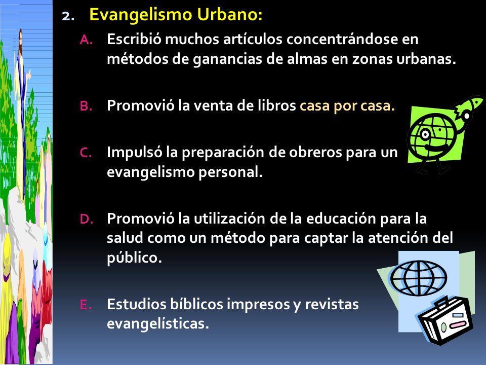 Evangelismo Urbano: Escribió muchos artículos concentrándose en métodos de ganancias de almas en zonas urbanas.