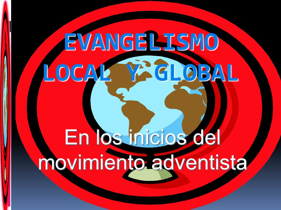 EVANGELISMO LOCAL Y GLOBAL