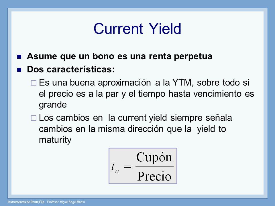 Current Yield Asume que un bono es una renta perpetua