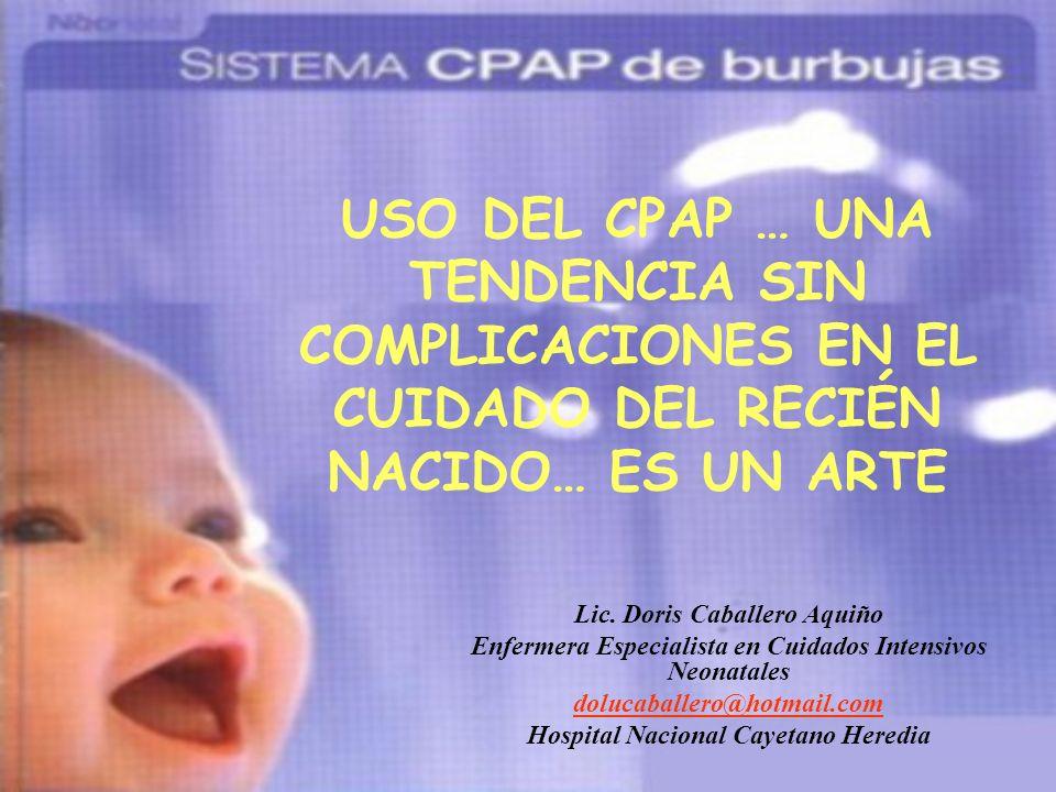 USO DEL CPAP … UNA TENDENCIA SIN COMPLICACIONES EN EL CUIDADO DEL RECIÉN NACIDO… ES UN ARTE