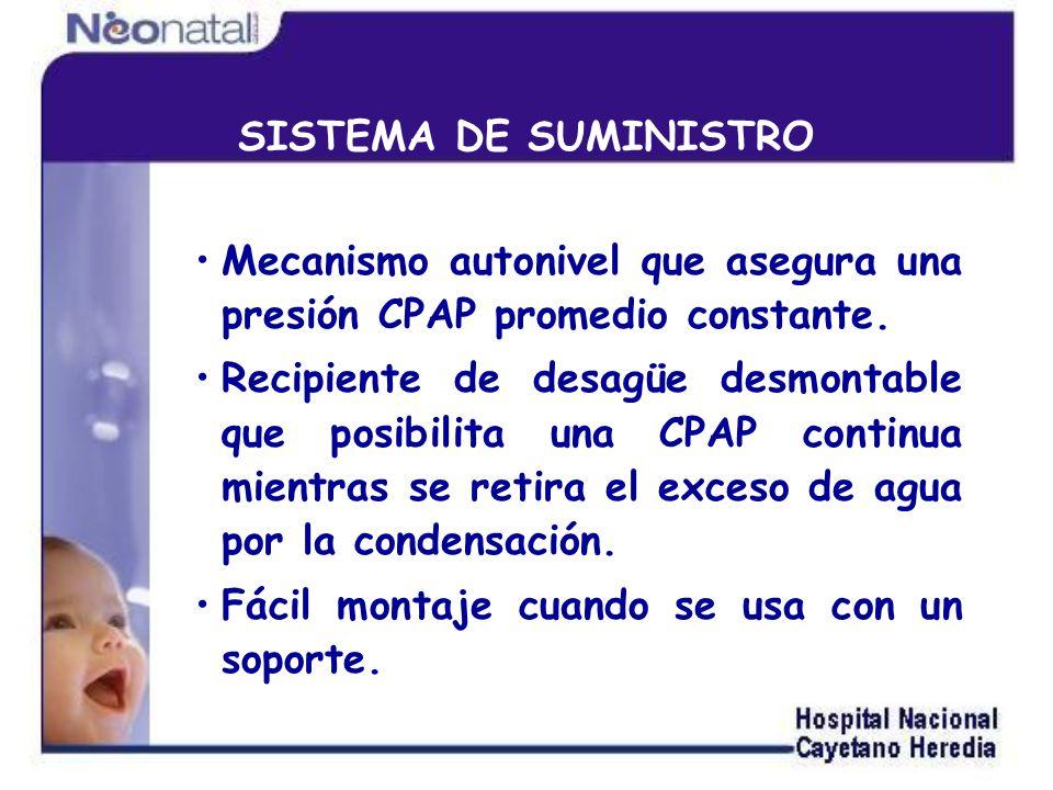 SISTEMA DE SUMINISTRO Mecanismo autonivel que asegura una presión CPAP promedio constante.