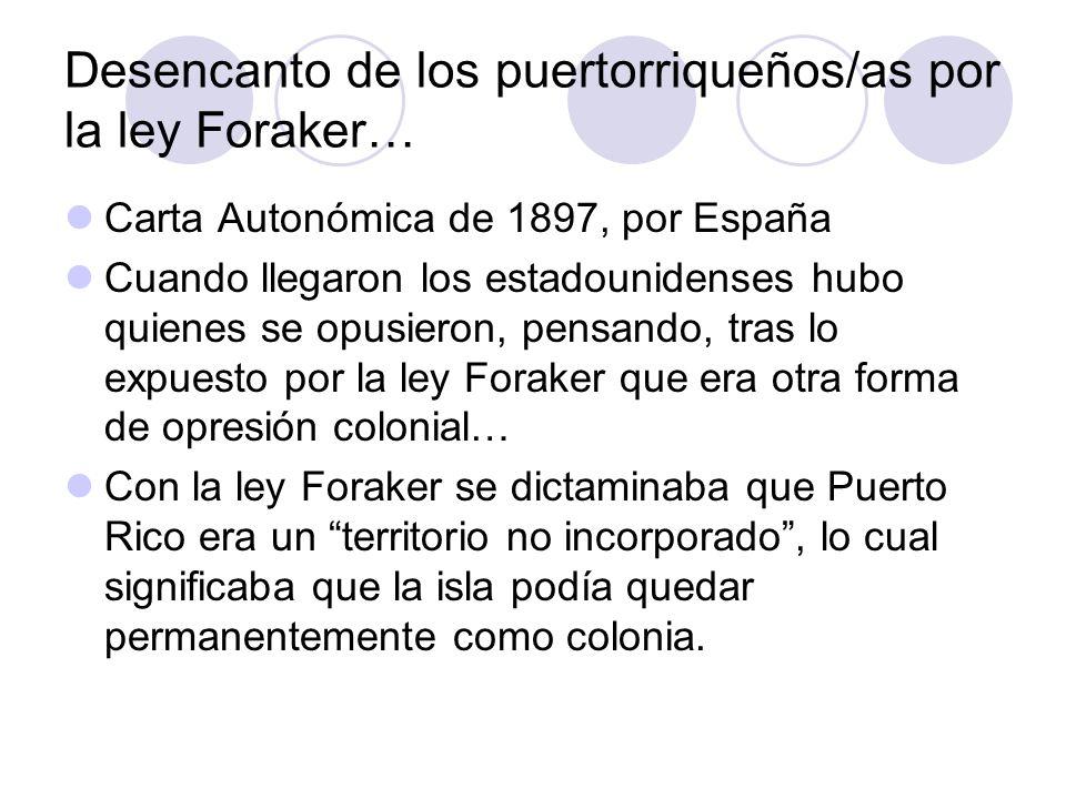 Desencanto de los puertorriqueños/as por la ley Foraker…