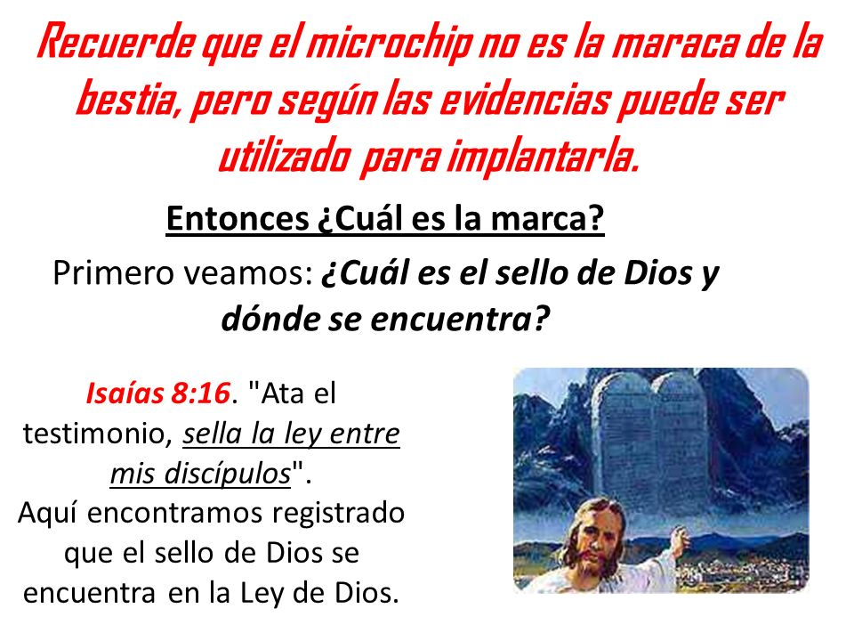Isaías 8:16. Ata el testimonio, sella la ley entre mis discípulos .
