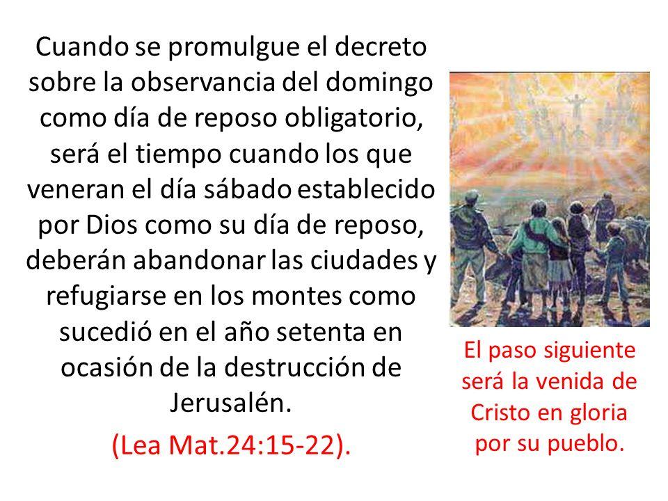 El paso siguiente será la venida de Cristo en gloria por su pueblo.