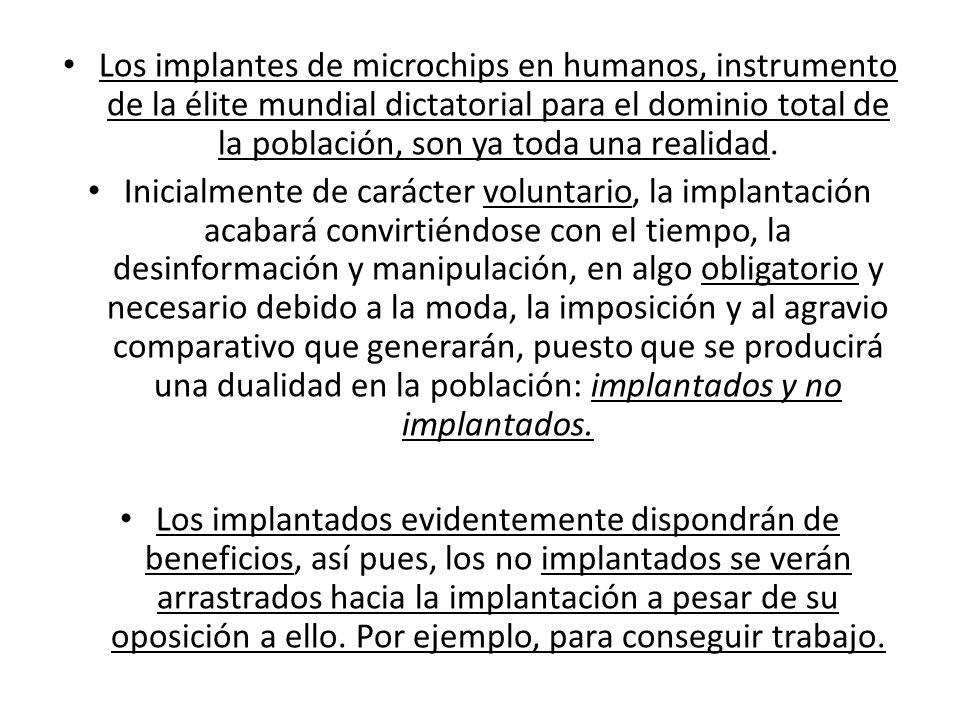 Los implantes de microchips en humanos, instrumento de la élite mundial dictatorial para el dominio total de la población, son ya toda una realidad.