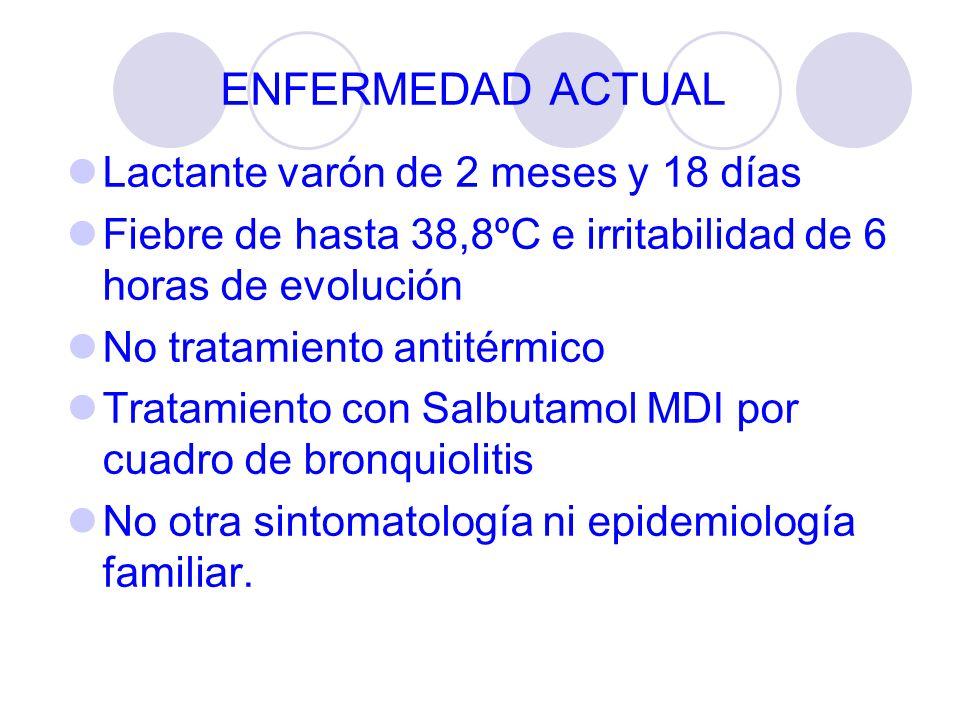 ENFERMEDAD ACTUAL Lactante varón de 2 meses y 18 días